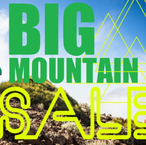 BIG MOUNTAIN SALE