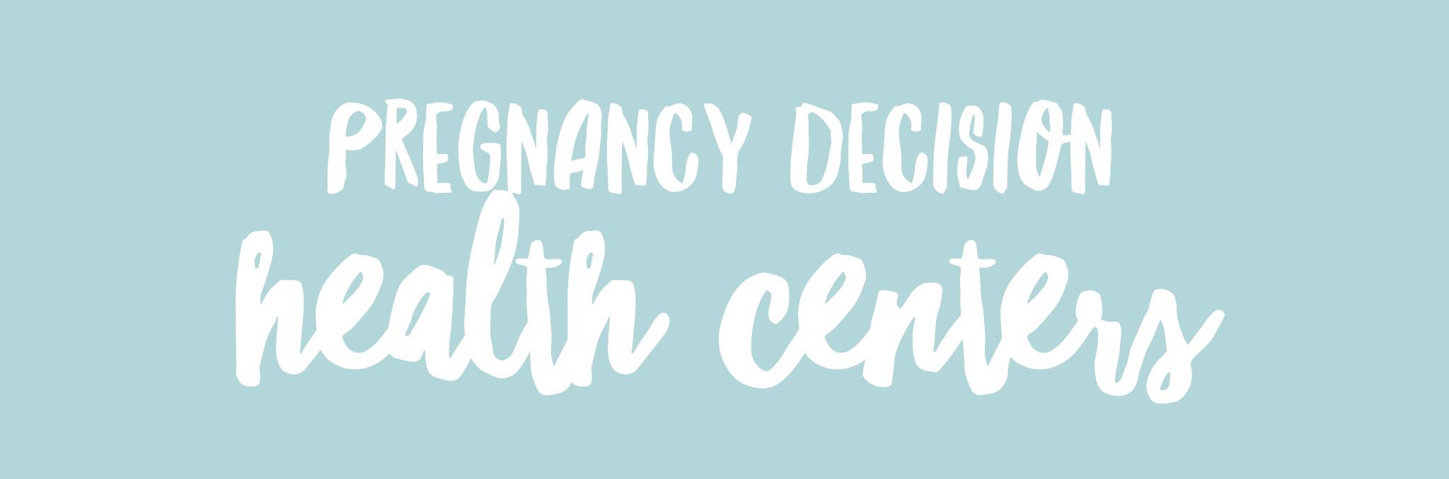 Pregnancy Decision Health Centers