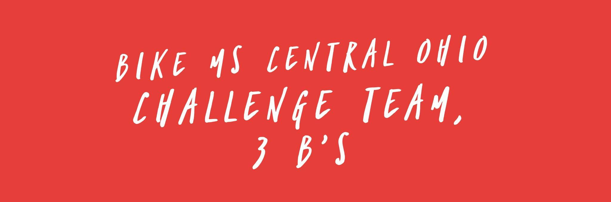 BIKE MS CENTRAL OHIO CHALLENGE TEAM 3 B'S
