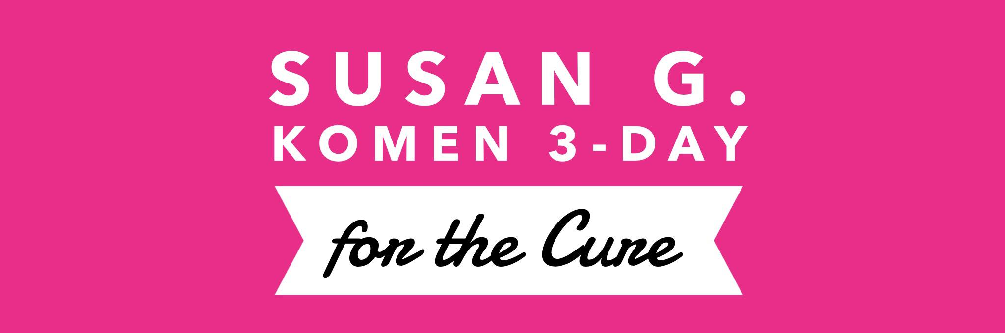 Susan G. Komem 3 Day for the Cure