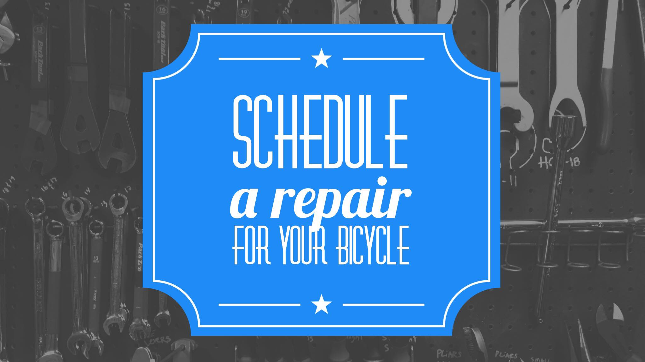 SCHEDULE A REPAIR FOR YOUR BICYCLE