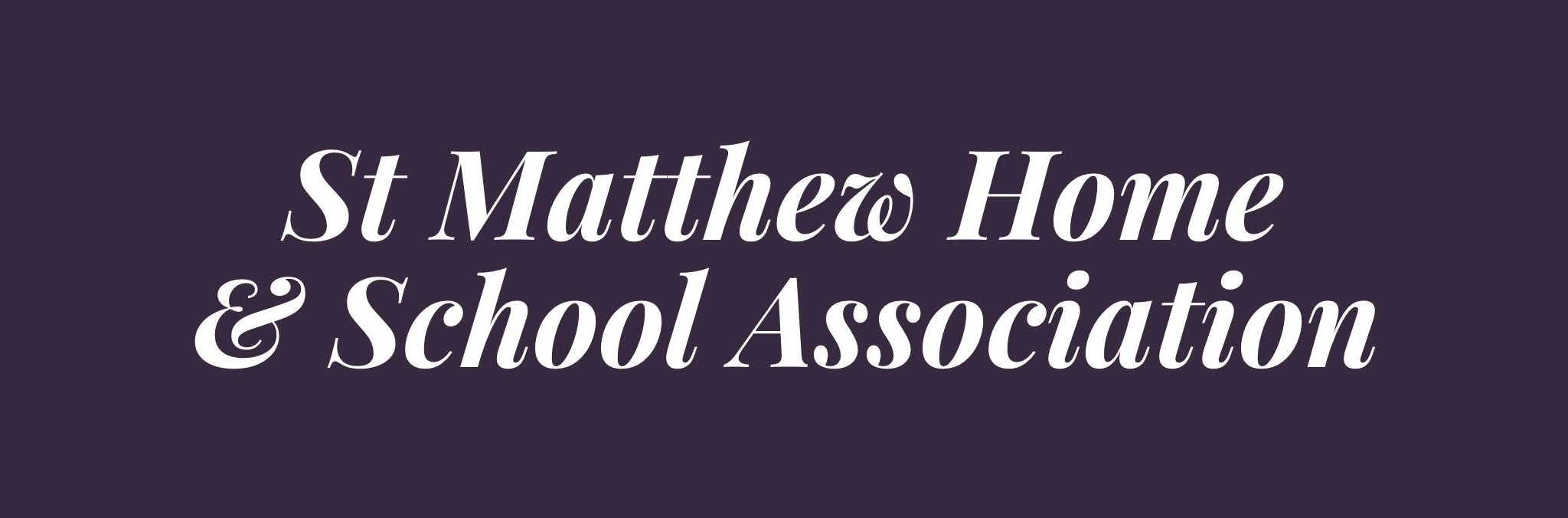 ST MATTHEW HOME AND SCHOOL ASSOCIATION