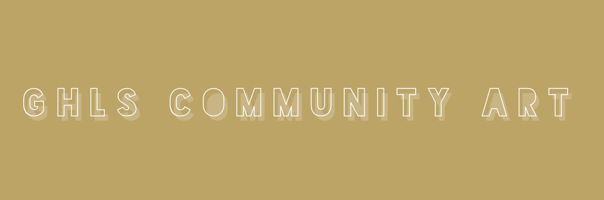 GLHS COMMUNITY ART